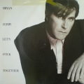Bryan Ferry-Let's Stick Together (Westside '88 Remix) / Trash