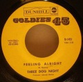 Three Dog Night-Feeling Alright / Mama Told Me (Not To Come)