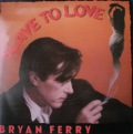 Bryan Ferry-Slave To Love / Valentine