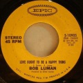 Bob Luman-Love Ought To Be A Happy Thing / Lonely Women Make Good Lovers