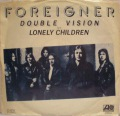 Foreigner-Double Vision / Lonely Children