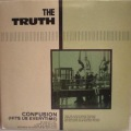 Truth, The-Confusion ( Hits Us Everytime )