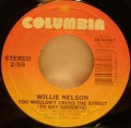 Willie Nelson-Forgiving You Was Easy / You Wouldn't Cross The Street