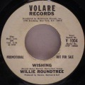 Willie Roundtree-Wishing / House Of Memories