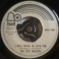 Bay City Rollers-I Only Wanna Be With You / Rock 'N Roller