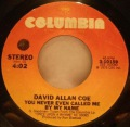 David Allan Coe-You Never Even Called Me By My Name / Would You Lay With Me (In A Field Of Stone)