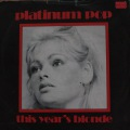 This Year´s Blonde- Platinum Pop/We Have Got it All