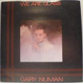 Gary Numan-We Are Glass / Trois Gymnopedies