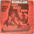 Marmalade, The-Baby Make It Soon / Time Is On My Side
