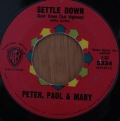 Peter, Paul and Mary-Settle down / 500 Miles
