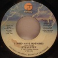 Sylvester-I (Who Have Nothing) / I Need Somebody To Love Tonight