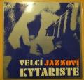 Velcí jazzoví kytaristé-Burrell, Ellis, Kessel, Roberts, Montgomery, Farlow, Moore, Roberts