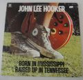 John Lee Hooker-Born in Mississippi, Raised Up in Tennessee