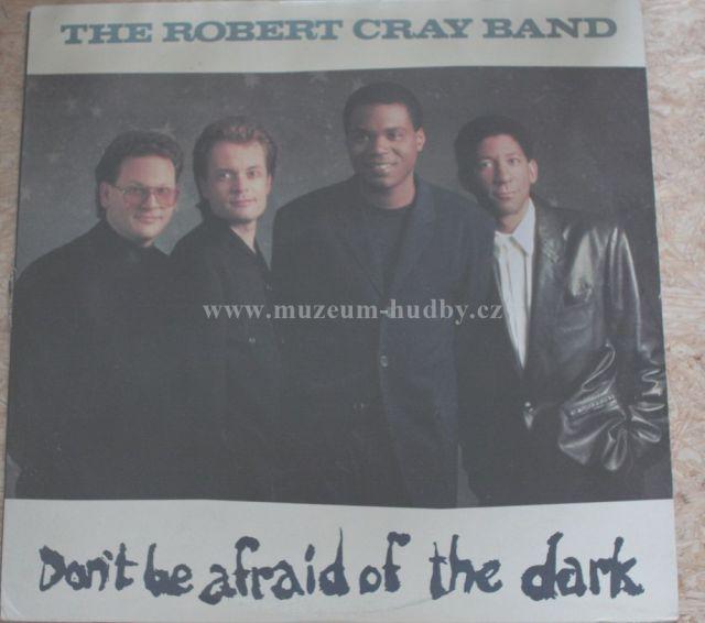 "The Robert Cray Band: Dont be afraid of the dark - Vinyl(33"" LP)"