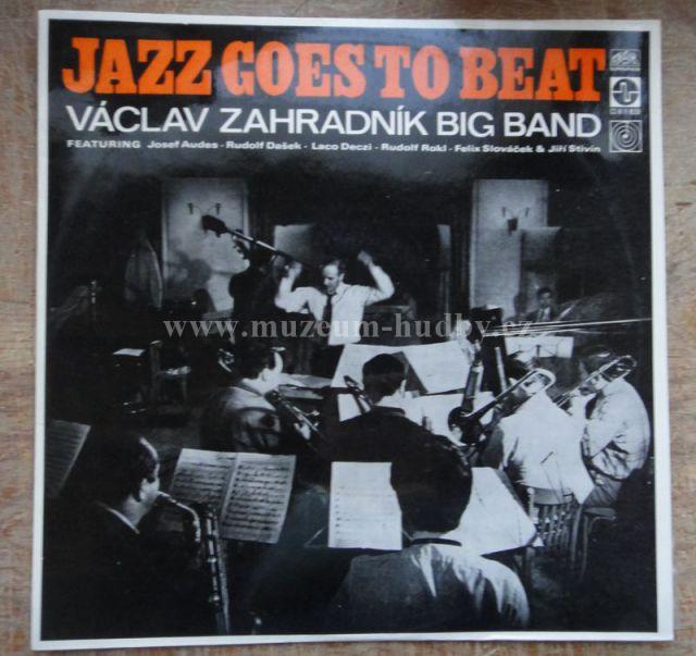 "Václav Zahradník, Josef Audes, Rudolf Dašek, Laco Deczi, Rudolf Rokl: Jazz Goes To Beat - Felix Slováček, Jiří Stivín [Beatles, Mamas & Papas] - Vinyl(33"" LP)"