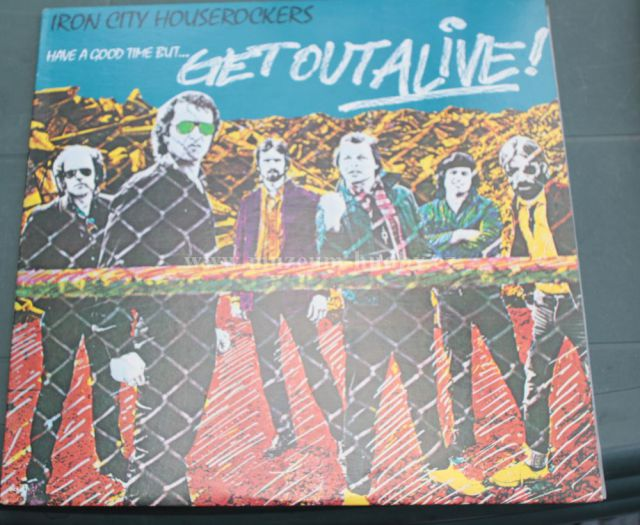 "Iron City Houserockers: Have a Good Time but Get out Alive! - Vinyl(33"" LP)"