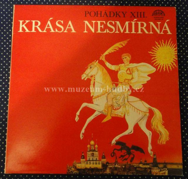 """POHÁDKY / KRÁSA NESMÍRNÁ: POHÁDKY XIII / KRÁSA NESMÍRNÁ - Vinyl(33"""" LP)"""
