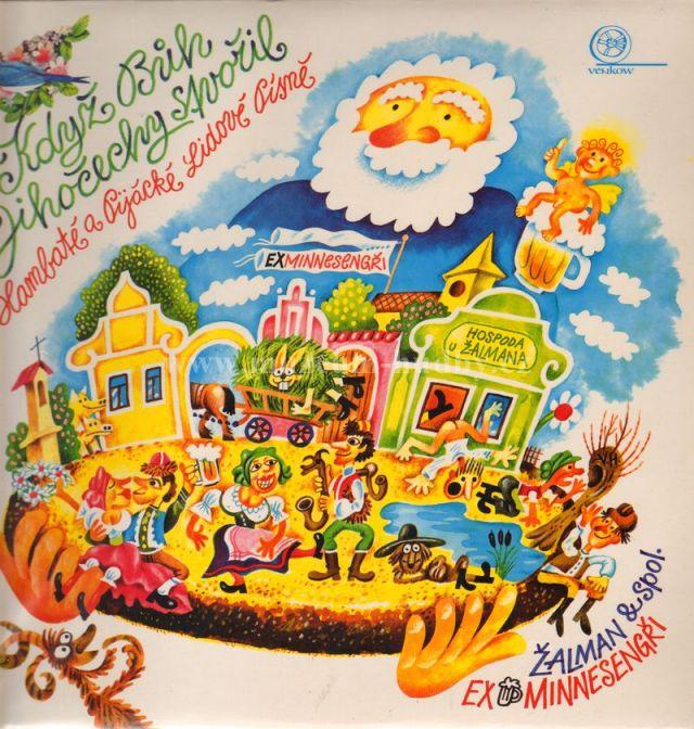 "Zalman a spol.: Kdyz buh Jihocechy stvoril/hambate a pijacke lidove pisne - Vinyl(33"" LP)"