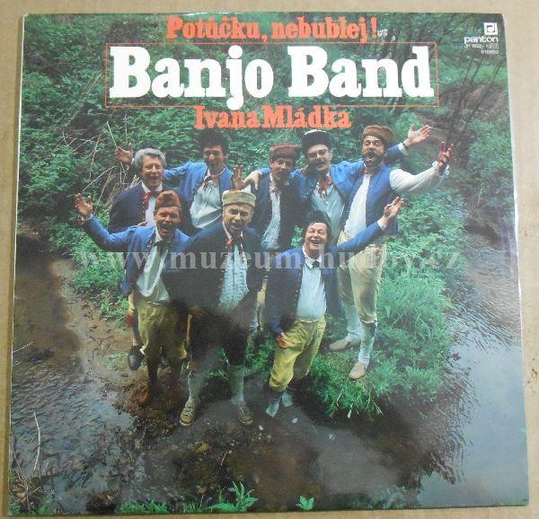 "Banjo Band Ivana Mládka: Potůčku, Nebublej - Vinyl(33"" LP)"