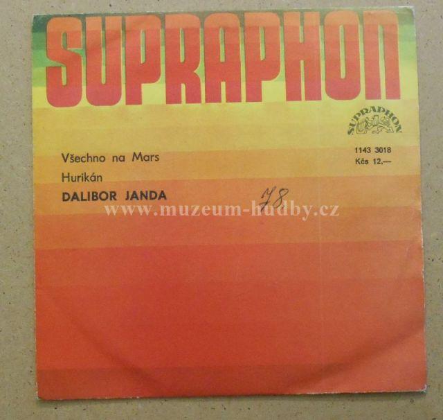 "Dalibor Janda / Prototyp: Všechno Na Mars / Hurikán - Vinyl(45"" Single)"