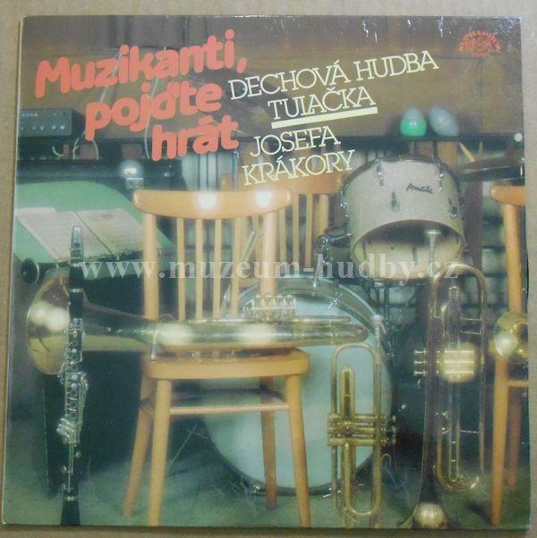 "Josefa Krákory / Dechová hudba Tulačka: Muzikanti, pojďte hrát - Vinyl(33"" LP)"