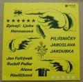 Jaroslav Jakoubek / Ljuba Hemanova / Jan Faltynek / Rudolf Pellar / Alena Havlickova