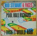 Rod Stewart & Faces-Pool Hall Richard / I Wish It Would Rain (With A Trumpet)