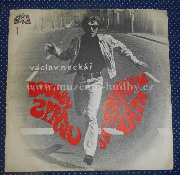 """Václav Neckář: Dobrou Zprávu Já Přináším Vám - Vinyl(33"""" LP)"""