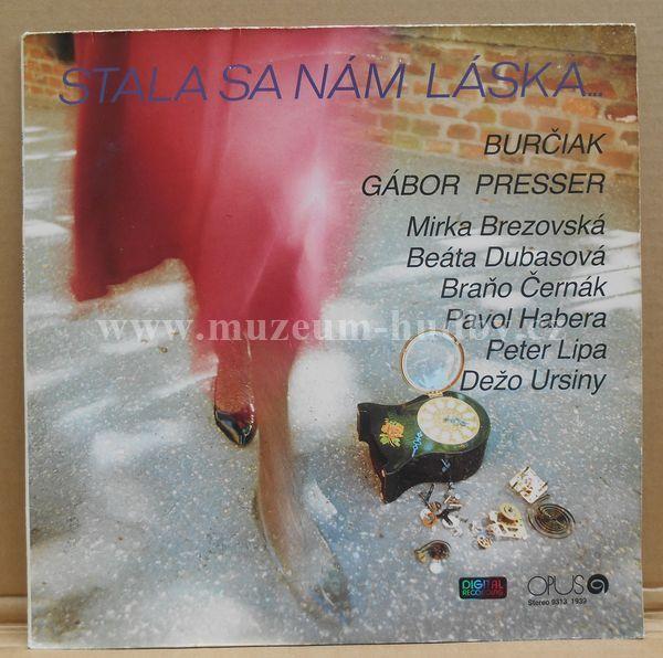 "Burčiak / Dežo Ursiny / Peter Lipa / Braňo Černák / Mirka Brezovská / Pavol Habera: Stala Sa Nám Láska... - Vinyl(33"" LP)"