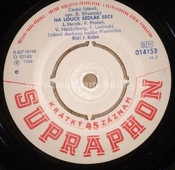 "J. Horak / V. Prosek / V. Heidelberg / Lidova dechova hudba Plzenacka: Na louce sedlak sece / Ta trebonska louka - Vinyl(45"" Single)"