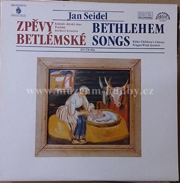 """Jan Seidel / Kühnův Dětský Sbor / Pražské Dechové Kvinteto: Zpěvy Betlémské - Vinyl(33"""" LP)"""