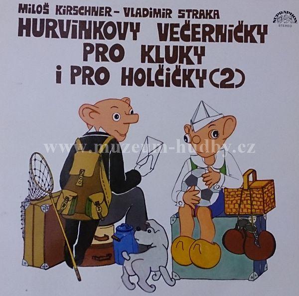 """Milos Kirschner / Vlaadimir Straka: Hurvinkovi vecernicky pro kluky i holcicky [2] - Vinyl(33"""" LP)"""