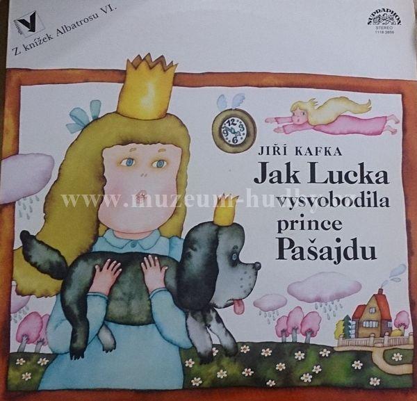 "Jiri Kafka: Jak Lucka vysvobodila prince Pasajdu - Vinyl(33"" LP)"