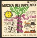 Magda Špačková, Petr Dudešek, Muzika Bez Kapelníka