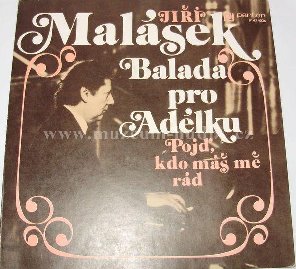 """Jiří Malásek: Balada Pro Adélku / Pojď, Kdo Máš Mě Rád - Vinyl(45"""" Single)"""