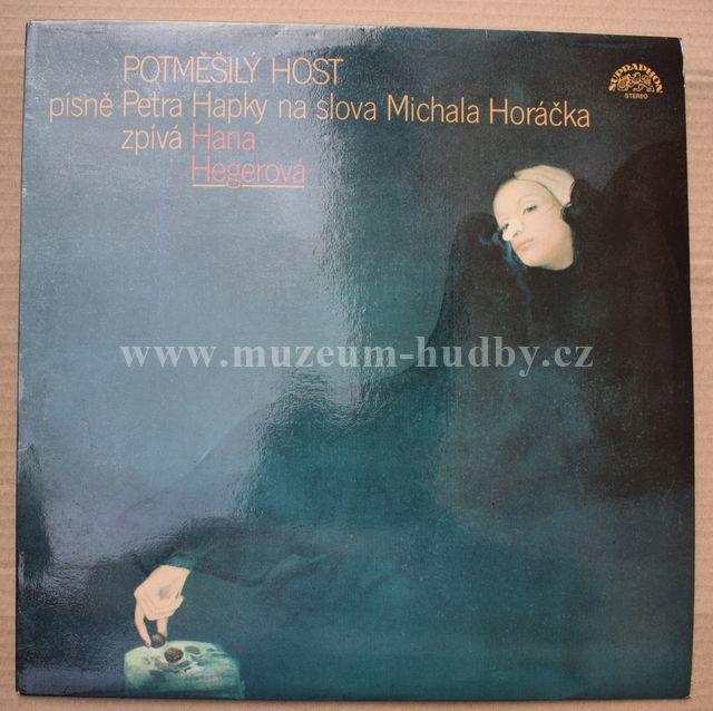 "Petra Hapka, Michal Horáček, Hana Hegerová: Potměšilý Host - Vinyl(33"" LP)"
