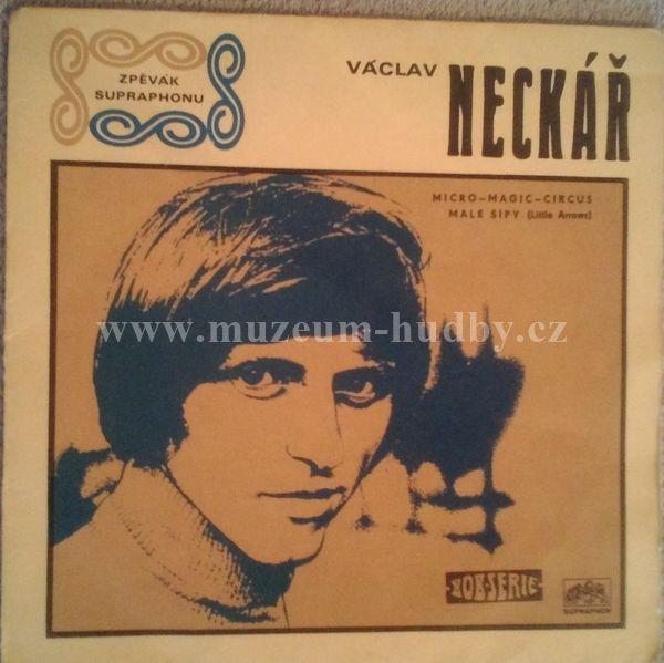 "Václav Neckář: Micro-Magic-Circus / Malé Šípy - Vinyl(45"" Single)"