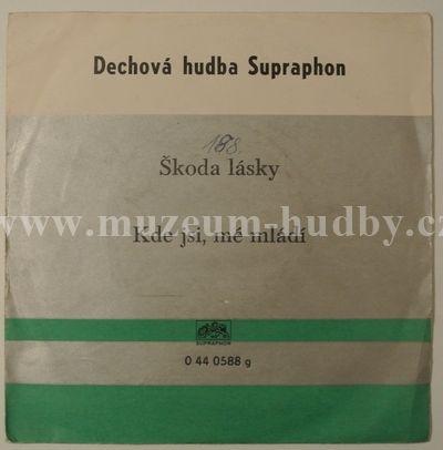 """Dechová Hudba Supraphon: Škoda Lásky / Kde Jsi, Mé Mládí - Vinyl(45"""" Single)"""