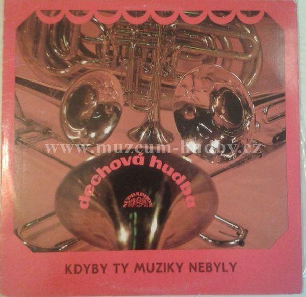 """Dechová Hudba Supraphon: Kdyby ty muziky nebyly - 50 Let České Lidovky (II) - Vinyl(33"""" LP)"""
