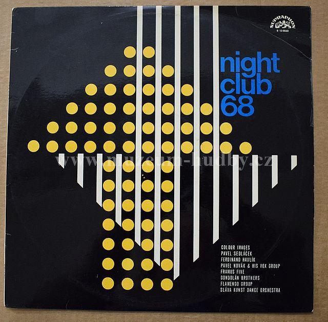 """Pavel Sedláček, Ferdinand Havlík, Pavel Novák , Michal Prokop , Framus Five , Gondolán Brothers, Flamengo, Sláva Kunst: Night Club 68 - Vinyl(33"""" LP)"""
