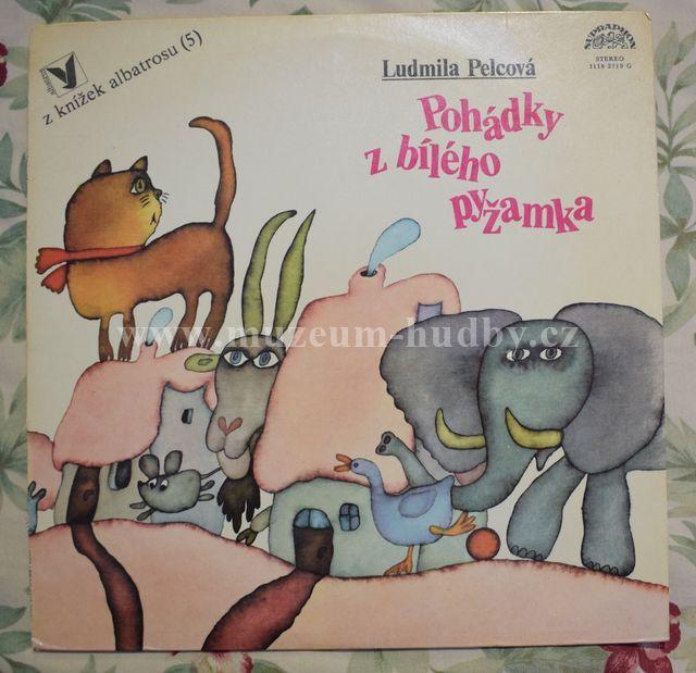 """Ludmila Pelcová: Pohádky z bílého pyžamka - Vinyl(33"""" LP)"""