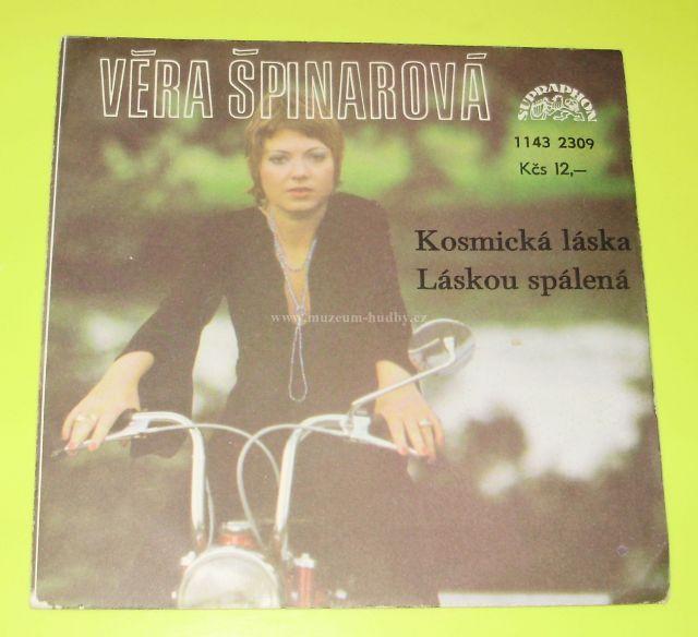 "Věra Špinarová: Kosmická Láska / Láskou Spálená - Vinyl(45"" Single)"