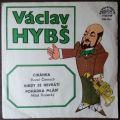 Václav Hybš, Karel Černoch, Miloš Kopecký