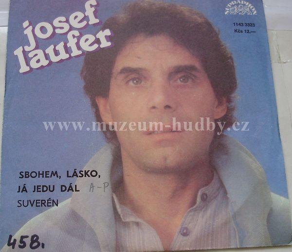 Josef Laufer: Josef Laufer-Sbohem, Lásko, Já Jedu Dál / Suverén